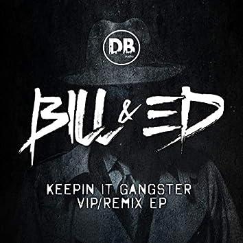 Keeping It Gangster VIP/Remixes
