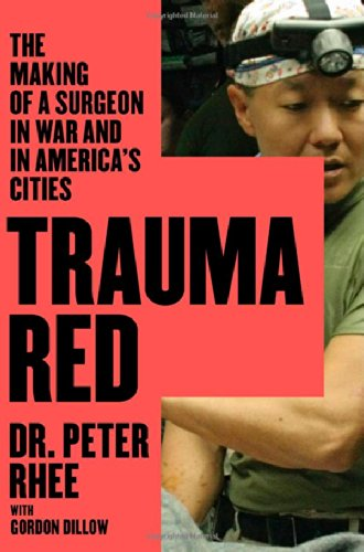 Trauma Red: The Making of a Surgeon…