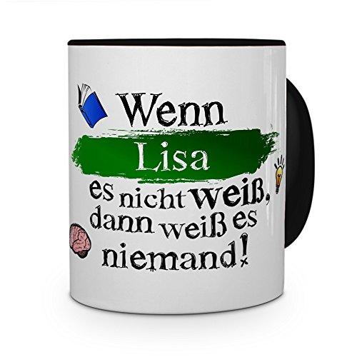 printplanet Tasse mit Namen Lisa - Layout: Wenn Lisa es Nicht weiß, dann weiß es niemand - Namenstasse, Kaffeebecher, Mug, Becher, Kaffee-Tasse - Farbe Schwarz