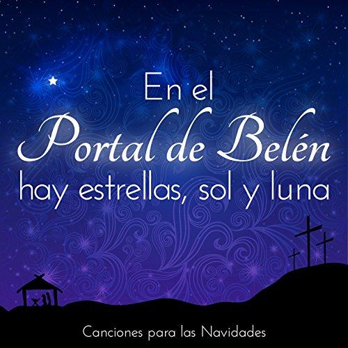 En el Portal de Belén Hay Estrellas, Sol y Luna. Canciones para las Navidades