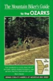 The Mountain Biker s Guide to the Ozarks: Missouri, Arkansas, and Western Kentucky (Dennis Coello s America)