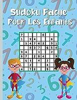 Sudoku facile pour les enfants: 300 énigmes de sudoku pour enfants intelligents 9x9 avec solutions