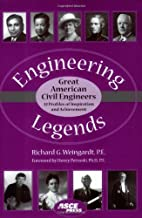 Engineering Legends: Great American Civil Engineers: (32 Profiles of Inspiration and Achievement) (Asce Press)