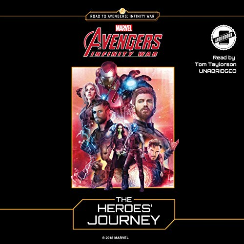 Marvel's Avengers: Infinity War: The Heroes' Journey                   By:                                                                                                                                 Steve Behling                               Narrated by:                                                                                                                                 Tom Taylorson                      Length: 6 hrs and 28 mins     2 ratings     Overall 5.0