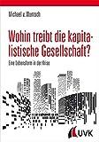 Michael von Wuntsch: Wohin treibt die kapitalistische Gesellschaft?