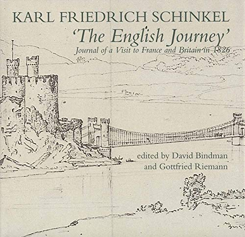 The English Journey: Journal of a Visit to France and Britain in 1826 (Paul Mellon Centre for Studies in British Art)