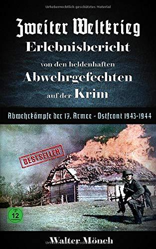 Zweiter Weltkrieg Erlebnisbericht von den heldenhaften Abwehrgefechten auf der Krim Abwehrkämpfe der 17. Armee Ostfront 1943 - 1944
