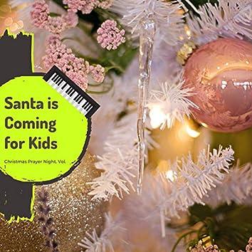 Santa Is Coming For Kids - Christmas Prayer Night, Vol. 1