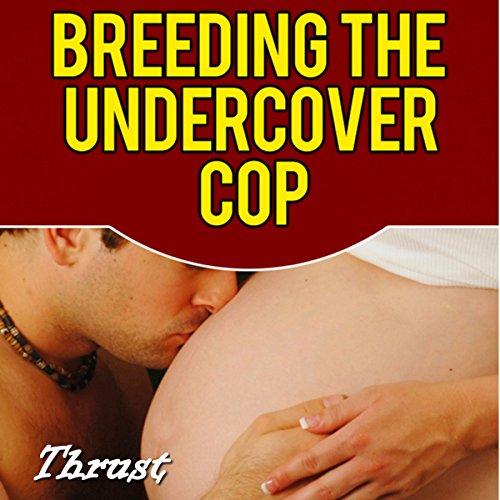 Breeding the Undercover Cop cover art