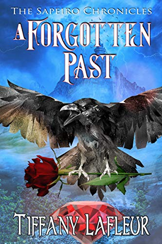 A Forgotten Past (The Sapeiro Chronicles Book 1) by [Tiffany Lafleur]