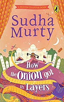 How the Onion Got Its Layers by [Sudha Murty]