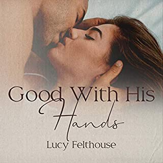 Good with His Hands: A Steamy Short Story cover art