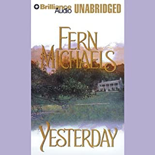 Yesterday                   By:                                                                                                                                 Fern Michaels                               Narrated by:                                                                                                                                 Laural Merlington                      Length: 13 hrs and 24 mins     68 ratings     Overall 4.1