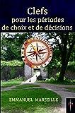 Clefs pour les périodes de choix et de décisions - Numérologie prévisionnelle - Format Kindle - 5,00 €