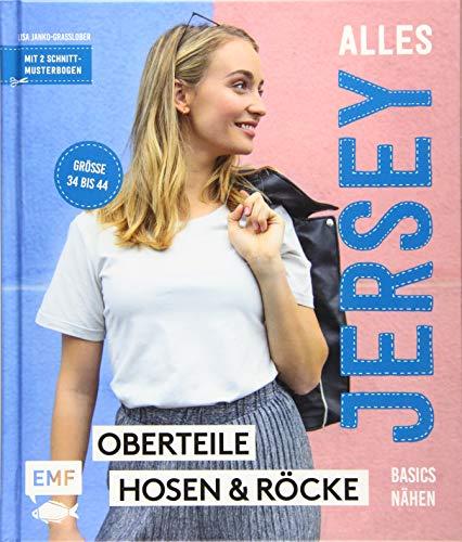 Alles Jersey – Basics nähen: Oberteile, Hosen und Röcke in Größe 34 bis 44 – Mit 2 Schnittmusterbogen
