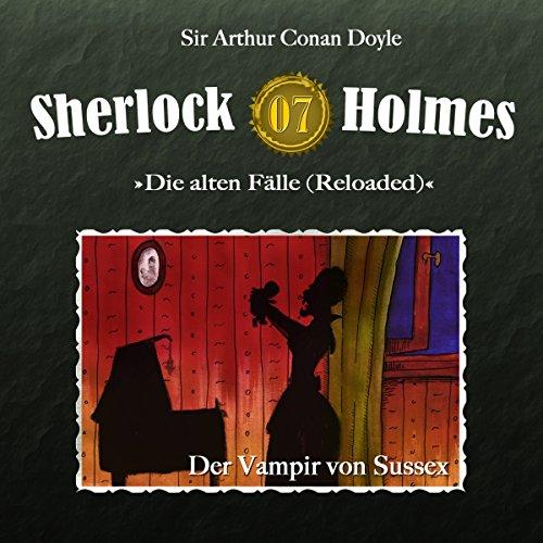 Der Vampir von Sussex (Sherlock Holmes - Die alten Fälle 7 [Reloaded]) Titelbild