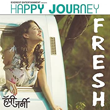 "Fresh (From ""Happy Journey"")"