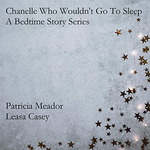 Chanelle Who Wouldn't Go to Sleep audiobook cover art