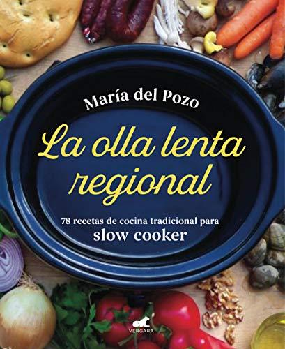 La olla lenta regional: 78 recetas de cocina tradicional española para slow cooker (Libro práctico)