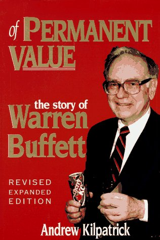 Of Permanent Value: The Story of Warren Buffett