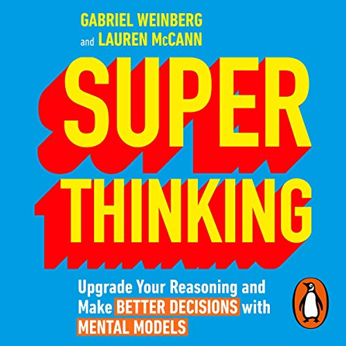 Super Thinking     Upgrade Your Reasoning and Make Better Decisions with Mental Models              De :                                                                                                                                 Gabriel Weinberg,                                                                                        Lauren McCann                           Durée : Indisponible     Pas de notations     Global 0,0