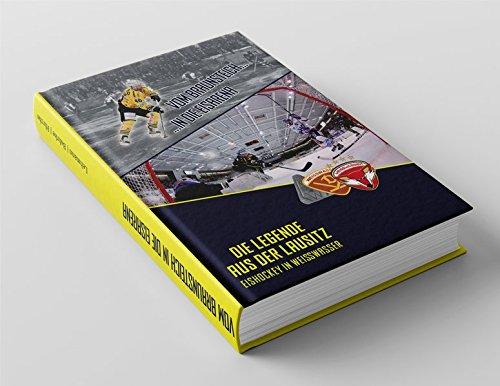 Vom Braunsteich in die Eisarena: Die Legende aus der Lausitz - Eishockey in Weisswasser