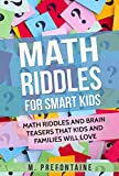 Math Riddles For Smart Kids: Math Riddles and Brain Teasers that Kids and Families will Love (Books for Smart Kids Book 2) (English Edition)