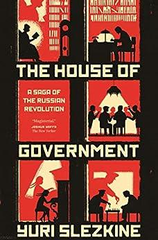 The House of Government: A Saga of the Russian Revolution (English Edition) PDF EPUB Gratis descargar completo