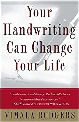 Image: Your Handwriting Can Change Your Life!, by Vimala Rodgers (Author). Publisher: Touchstone; Original ed. edition (March 1, 2000)
