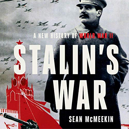 Stalin's War Audiobook By Sean McMeekin cover art
