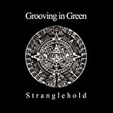 Songtexte von Grooving in Green - Stranglehold
