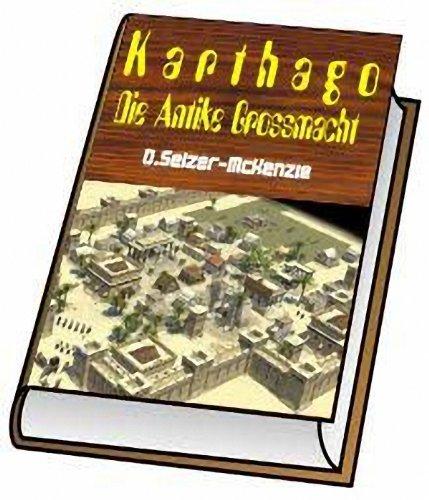 Karthago - Die Antike Grossmacht: Karthago - Die Antike Grossmacht