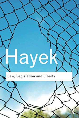 Law, Legislation and Liberty: A New Statement of the Liberal Principles of Justice and Political Economy