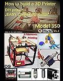 "How to build a 3D Printer: DIY project : ""EASY CoreXY 3D Printer Model 350"""