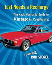 Just Needs a Recharge: The Hack Mechanic Guide to Vintage Air Conditioning