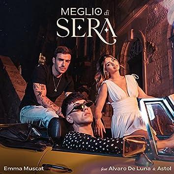 Meglio di sera (feat. Álvaro De Luna & Astol)