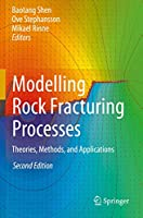 Modelling Rock Fracturing Processes: Theories, Methods, and Applications