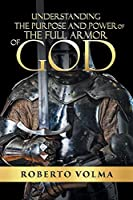 Understanding the Purpose and Power of the Full Armor of God
