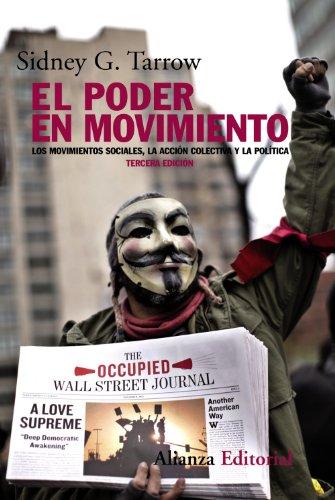 El poder en movimiento: Los movimientos sociales, la acción colectiva y la política - 3ª edición revisada y actualizada (Alianza Ensayo)