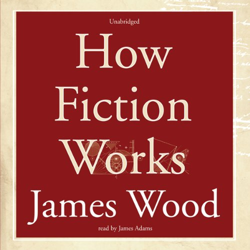 How Fiction Works  audiobook cover art