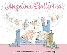 Angelina Ballerina by [Katharine Holabird, Helen Craig]