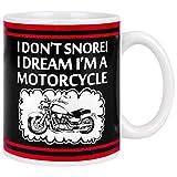 Tazze da uomo con scritta 'I Don't Snore I Dream I'm a Motorcycle Gag per amanti del motociclista e festa del papà, per uomini, papà, nonno, figlia, figlio, Harley Davidson