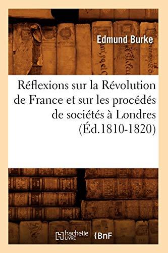 Réflexions sur la Révolution de France et sur les procédés de sociétés à Londres (Éd.1810-1820)