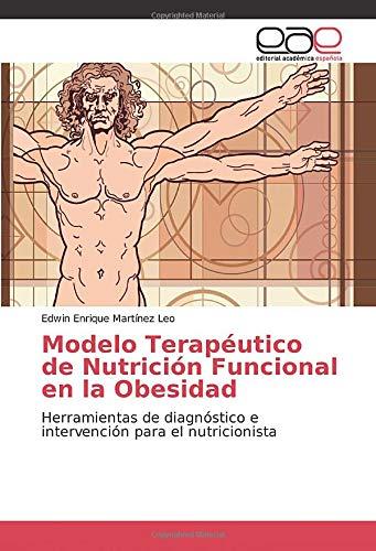 Modelo Terapéutico de Nutrición Funcional en la Obesidad: Herramientas de diagnóstico e intervención para el nutricionista