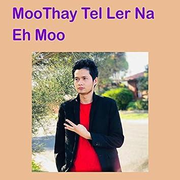 Moo Thay Tel Ler Na