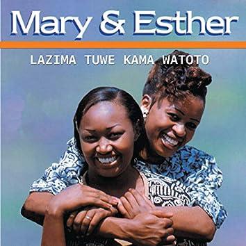Lazima Tuwe Kama Watoto