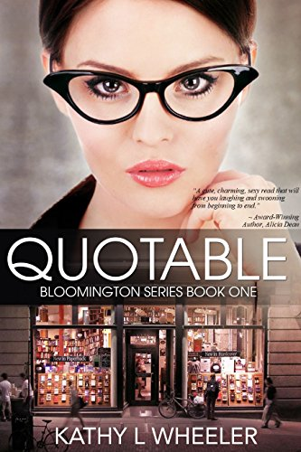 Book: Quotable (The Bloomington Series) by Kathy L. Wheeler