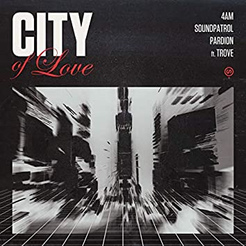 City of Love (feat. Trove)