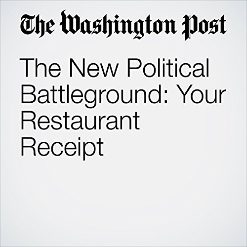 The New Political Battleground: Your Restaurant Receipt copertina