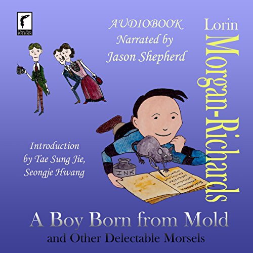 A Boy Born from Mold and Other Delectable Morsels audiobook cover art